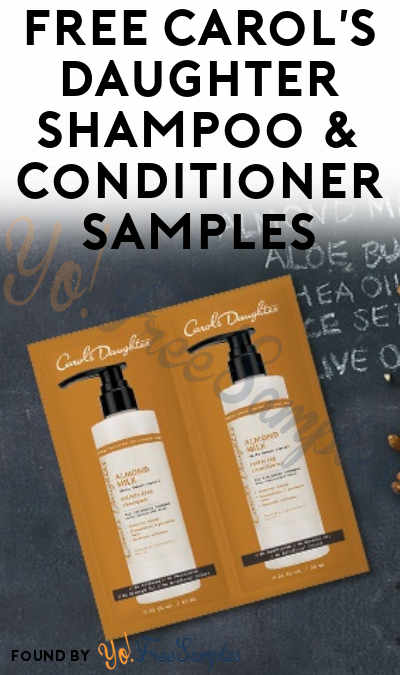 Back! FREE Carol's Daughter Shampoo & Conditioner Samples