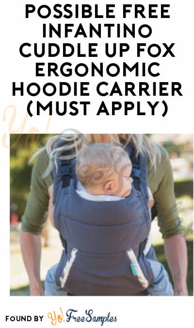Possible FREE Infantino Cuddle Up Fox Ergonomic Hoodie Carrier (Must Apply)
