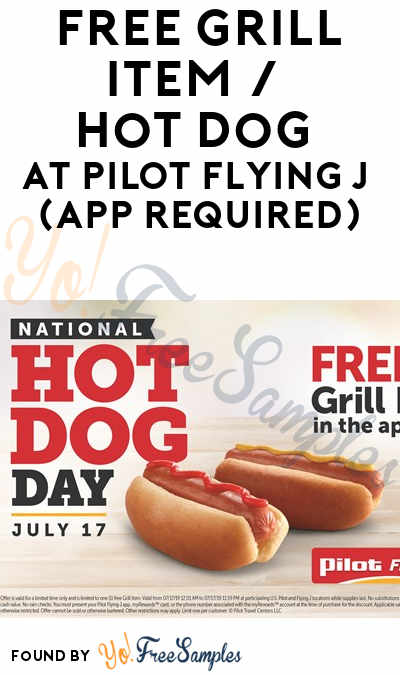 Today 7/17 Only: FREE Grill Item / Hot Dog at Pilot Flying J (App Required)