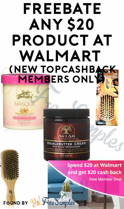 FREEBATE Any $20 Product At Walmart (New TopCashBack Members Only)