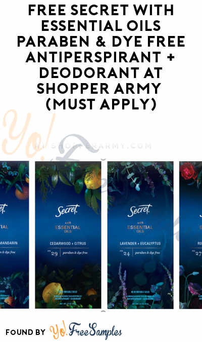 FREE Secret With Essential Oils Paraben & Dye Free Antiperspirant + Deodorant At Shopper Army (Must Apply)