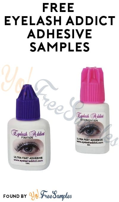 FREE Eyelash Addict Adhesive Samples (Must Email Beauty License)