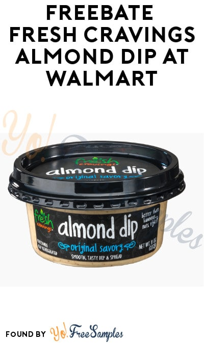 FREEBATE Fresh Cravings Almond Dip at Walmart (Ibotta Required)