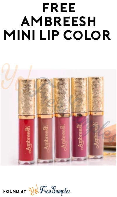 Waitlist Only Now: FREE Ambreesh Mini Lip Color