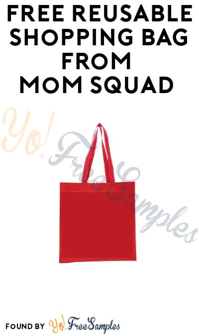 Possible FREE Reusable Shopping Bag from Mom Squad (Select Accounts)