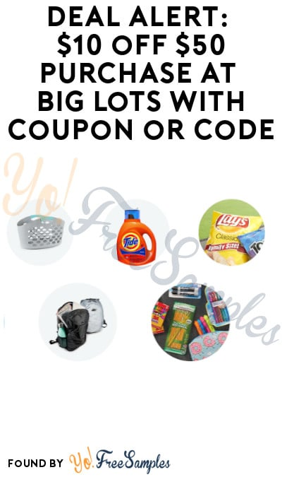 DEAL ALERT: $10 off $50 Purchase at Big Lots with Coupon or Code