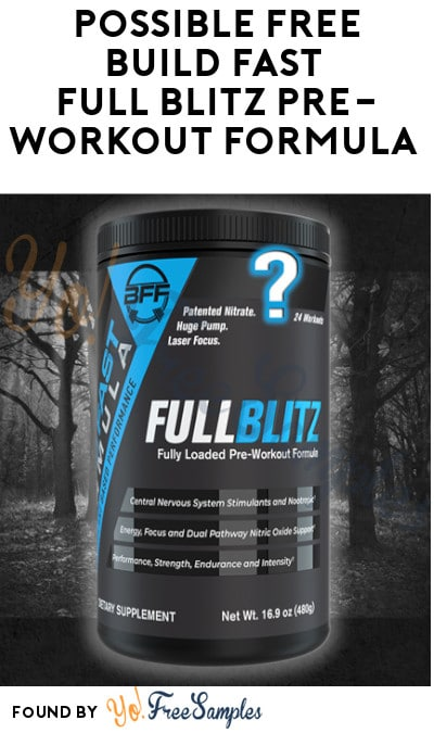 Possible FREE Build Fast Full Blitz Pre-Workout Formula (Signup Required)