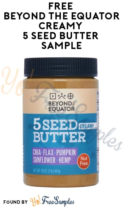 FREE Beyond The Equator Creamy 5 Seed Butter Sample