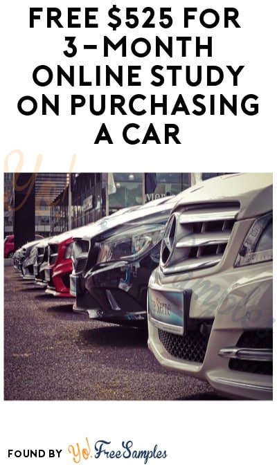 FREE $525 for 3-Month Online Study on Purchasing a Car (Must Apply)