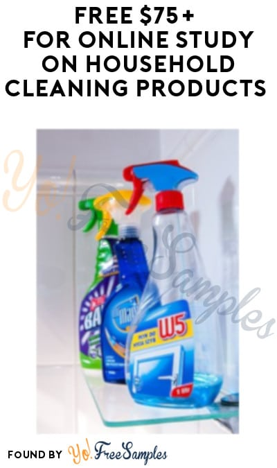 FREE $75+ for Online Study on Household Cleaning Products (Must Apply)