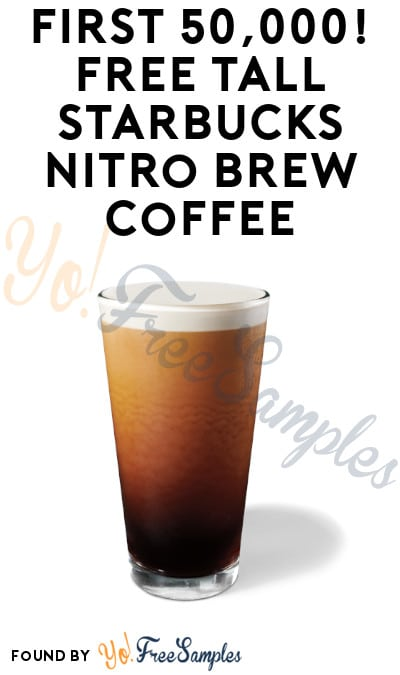 First 50,000! FREE Tall Starbucks Nitro Brew Coffee (In-Stores Only + Barcode Required)