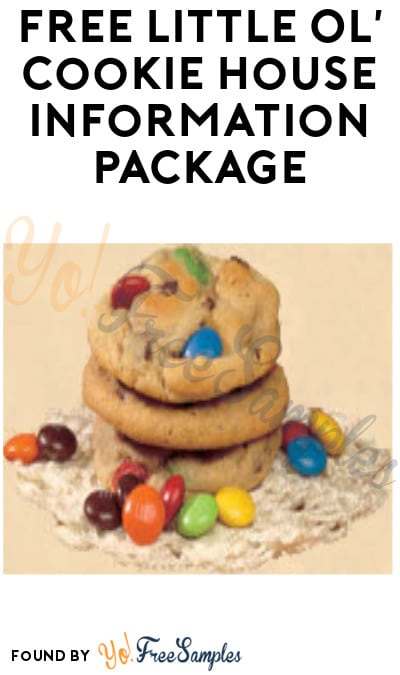 FREE Little Ol' Cookie House Information Package