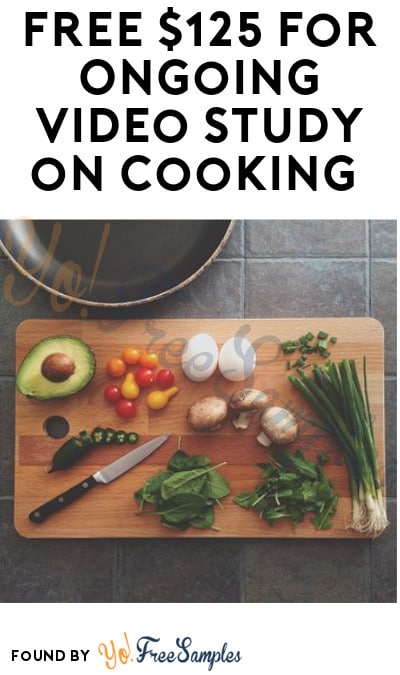 FREE $125 for Ongoing Video Study on Cooking & Appliances (Must Apply)