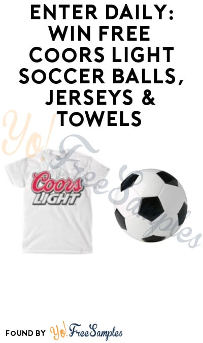 Enter Daily: Win FREE Coors Light Soccer Balls, Jerseys & Towels (Ages 21 & Older)