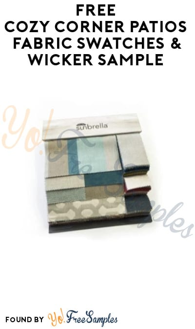 FREE Cozy Corner Patios Fabric Swatches & Wicker Sample