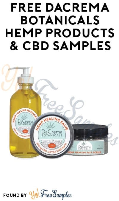 Back! FREE DaCrema Botanicals Hemp Products & CBD Samples