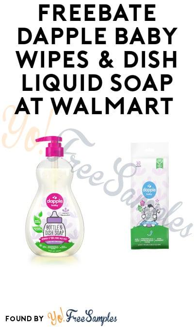 Ends 12/31! FREEBATE Dapple Baby Wipes & Dish Liquid Soap at Walmart (Mail-in Rebate)