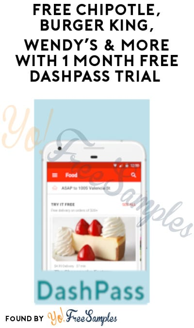 FREE Chipotle, Burger King, Wendy's & More with 1 Month FREE DashPass Trial (Credit Card Required)