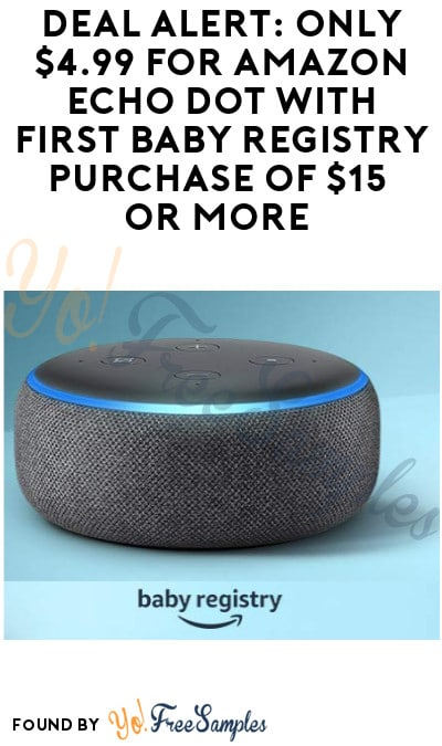 DEAL ALERT: Only $4.99 for Amazon Echo Dot With First Baby Registry Purchase of $15 or More