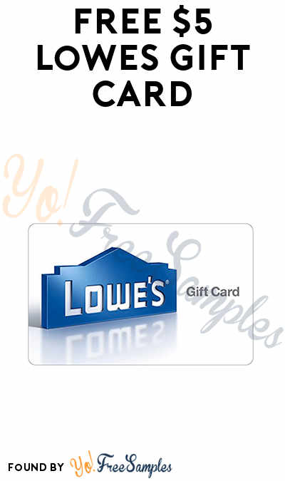 FREE $5 Lowes Gift Card (Mobile App Required)