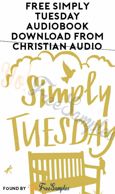FREE Simply Tuesday Audiobook Download From Christian Audio