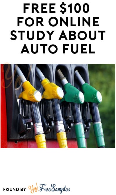 FREE $100 for Online Study about Auto Fuel (Must Apply)