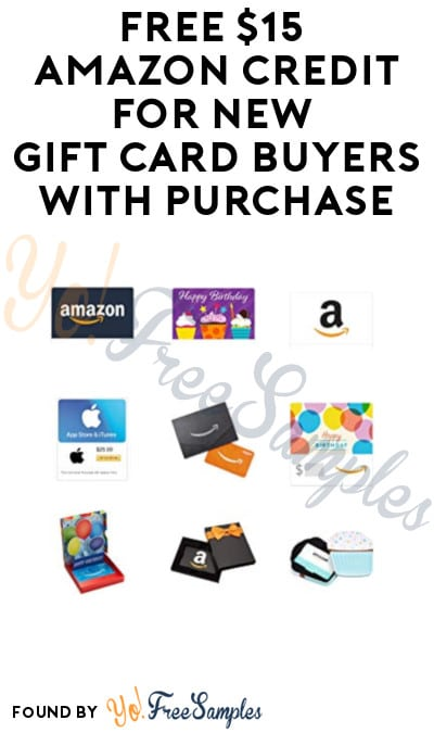 FREE $15 Amazon Credit for New Gift Card Buyers with Purchase