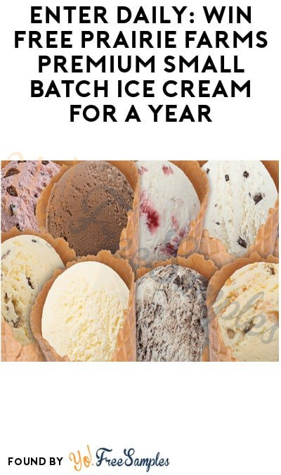 Enter Daily: Win FREE Prairie Farms Premium Small Batch Ice Cream For A Year (Select States Only)