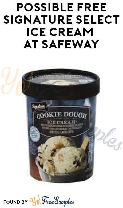 Possible FREE Signature Select Ice Cream at Safeway (Just for U Required)