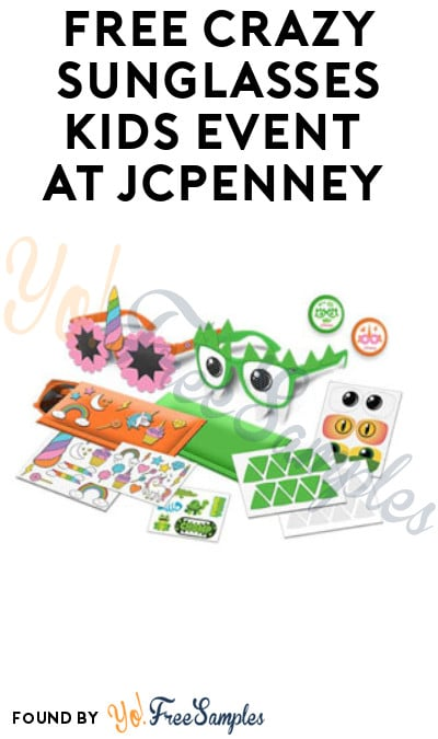 FREE Crazy Sunglasses Kids Event at JCPenney