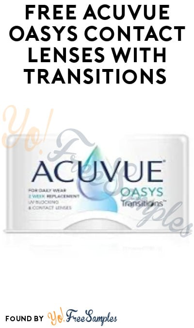 FREE ACUVUE OASYS Contact Lenses With Transitions