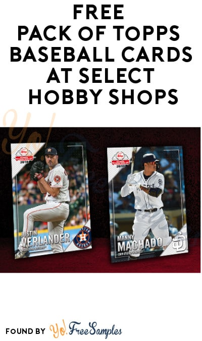 Free Pack Of Topps Baseball Cards At Select Hobby Shops 810 Only