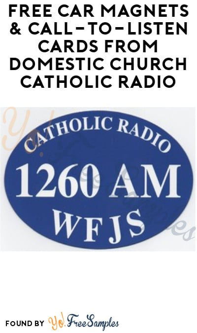 FREE Car Magnets & Call-To-Listen Cards from Domestic Church Catholic Radio