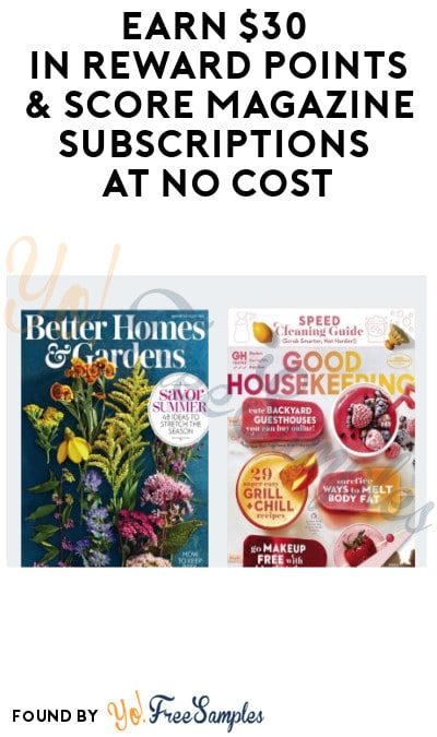 Earn $30 in Reward Points & Score Magazine Subscriptions at No Cost (New Members Only)