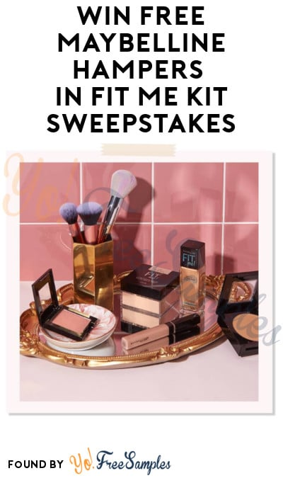 Win FREE Maybelline Hampers in Fit Me Kit Sweepstakes