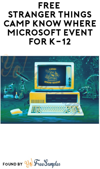 FREE Stranger Things Camp Know Where Microsoft Event for K-12