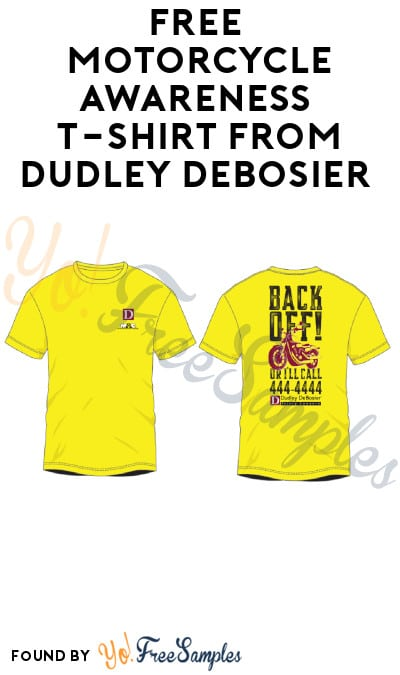 FREE Motorcycle Awareness T-Shirt from Dudley DeBosier (Louisiana Only)