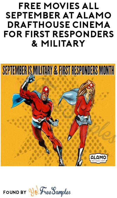 FREE Movies All September at Alamo Drafthouse Cinema for First Responders & Military