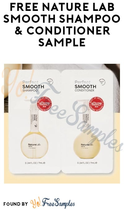 Back! FREE Nature Lab Tokyo Smooth Shampoo & Conditioner Sample