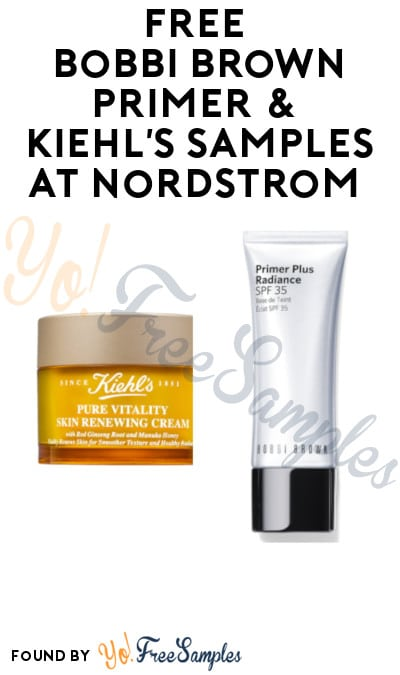 FREE Bobbi Brown Primer & Kiehl's Samples at Nordstrom (In-Stores 8/1 + 8/2 Only)