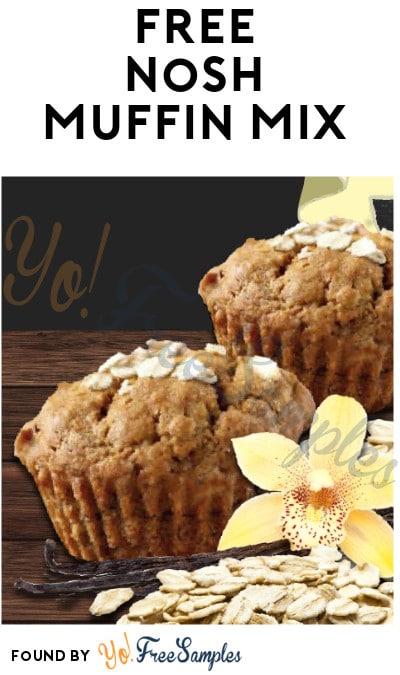 FREE Nosh Muffin Mix (Must Apply)