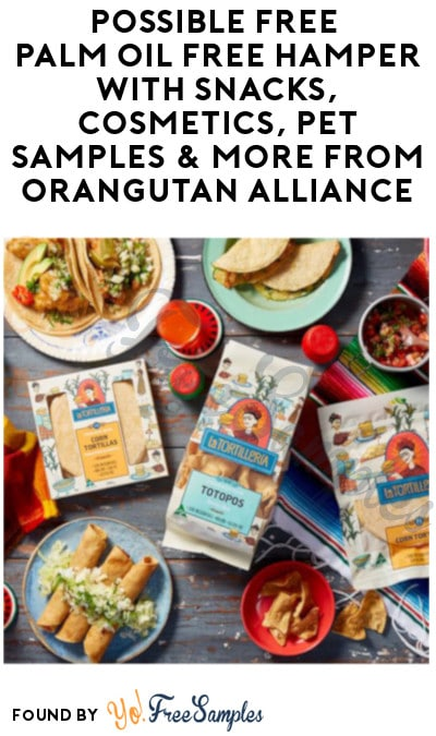 Possible FREE Palm Oil Free Product Box with Snacks, Cosmetics, Pet Samples & More from Orangutan Alliance (Signup Required)