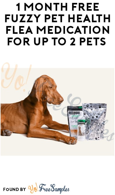 1 Month FREE Fuzzy Pet Health Flea Medication for Up to 2 Pets (Credit Card Required)