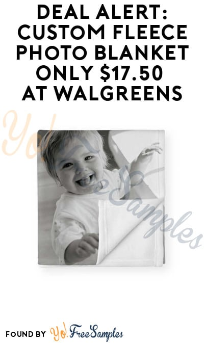 DEAL ALERT: Custom Fleece Photo Blanket Only $17.50 at Walgreens (With Coupon Code)