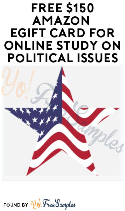 FREE $150 Amazon eGift Card for Online Study on Political Issues