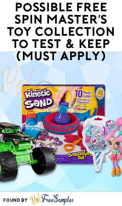 Possible FREE Spin Master's Toy Collection To Test & Keep (Must Apply)