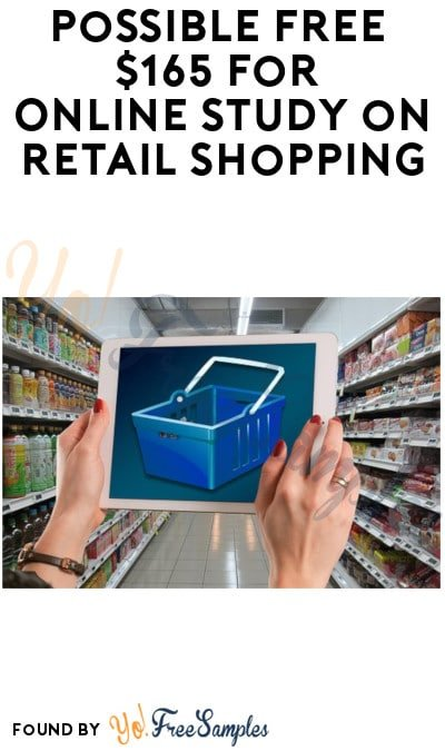 Possible FREE $165 for Online Study on Retail Shopping (Must Apply)