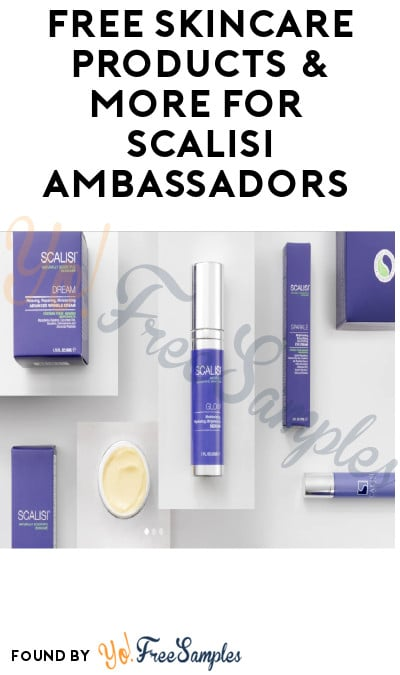 FREE Skincare Products & More for Scalisi Ambassadors (Must Apply)