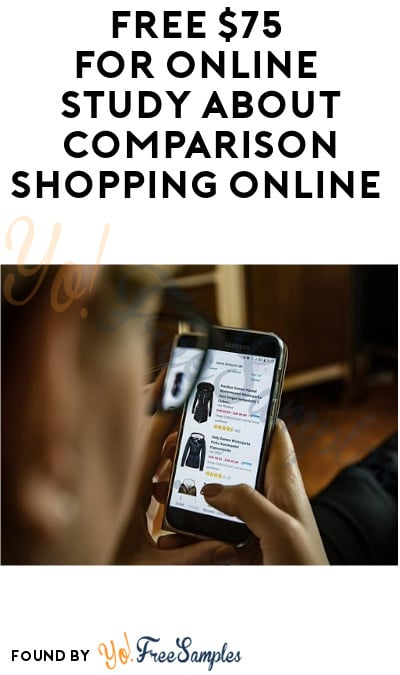 FREE $75 for Online Study about Comparison Shopping Online (Must Apply)