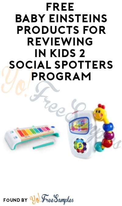 FREE Baby Einsteins Products & $150 for Reviews in Social Spotters Program (Must Apply)